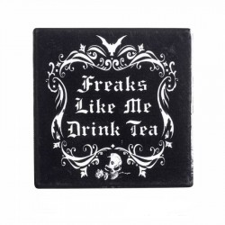 Alchemy Coaster Freaks Like Me Drink Tea