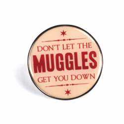 Harry Potter Pin Badge Don't Let The Muggles Get You Down